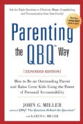 Parenting the QBQ Way: How to Be an Outstanding Parent and Raise Great Kids Using the Power of Personal Accountab... (Paperback)