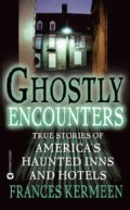 Ghostly Encounters: True Stories of America's Haunted Inns and Hotels (Paperback)