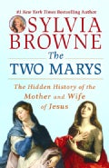 The Two Marys: The Hidden History of the Mother and Wife of Jesus (Paperback)