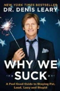 Why We Suck: A Feel Good Guide to Staying Fat, Loud, Lazy and Stupid (Paperback)