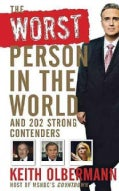 The Worst Person in the World: And 202 Strong Contenders (Hardcover)