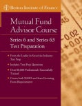 The Boston Institute Of Finance Mutual Fund Advisor Course: Series 6 And Series 63 Test Prep (Paperback)