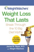 Weight Watchers Weight Loss That Lasts: Break Through the 10 Big Diet Myths (Paperback)