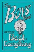 The Boys' Book: How to Be the Best at Everything (Hardcover)