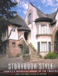 Storybook Style: America's Whimsical Homes of the Twenties (Hardcover)
