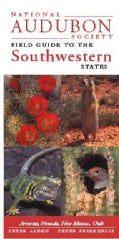 National Audubon Society Field Guide to the Southwestern States: Arizona, New Mexico, Nevada, Utah (Paperback)