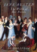 Jane Austen: The World of Her Novels (Paperback)