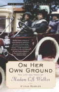 On Her Own Ground: The Life and Times of Madam C. J. Walker (Paperback)