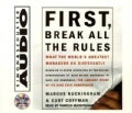 First, Break All the Rules: What the World's Greatest Managers Do Differently (CD-Audio)