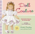 Doll Couture: Handcrafted Fashions for 18-inch Dolls, All Made From Vintage Fabric (Paperback)