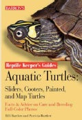 Aquatic Turtles: Sliders, Cooters, Painted, and Map Turtles (Paperback)