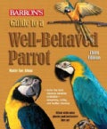 Barron's Guide to a Well-Behaved Parrot (Paperback)