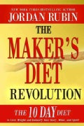 The Maker's Diet Revolution: The 10 Day Diet to Lose Weight and Detoxify Your Body, Mind, and Spirit (Hardcover)
