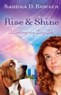 Rise and Shine: A Contemporary Fairy Tale (Paperback)