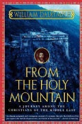 From the Holy Mountain: A Journey Among the Christians of the Middle East (Paperback)