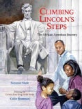 Climbing Lincoln's Steps: The African American Journey (Hardcover)