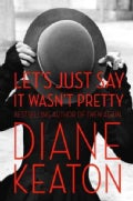 Let's Just Say It Wasn't Pretty (Hardcover)