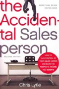 The Accidental Salesperson: How to Take Control of Your Sales Career and Earn the Respect and Income You Deserve (Paperback)
