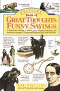 Phillips' Book of Great Thoughts Funny Sayings: A  Stupendous Collection of Quotes, Quips, Epigrams, Witticisms, ... (Paperback)