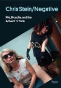 Chris Stein / Negative: Me, Blondie, and the Advent of Punk (Hardcover)