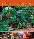 Pots in the Garden: Expert Design and Planting Techniques (Hardcover)