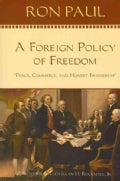 A Foreign Policy of Freedom: Peace, Commerce, and Honest Friendship (Paperback)