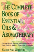 The Complete Book of Essential Oils and Aromatherapy (Paperback)