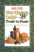 Ask Ed : Marijuana Gold: Trash to Stash (Paperback)