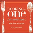 Cooking for One (Or Even Two) (Paperback)