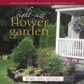 The Right-Size Flower Garden: Simplify Your Outdoor Space With Smart Design Solutions and Plant Choices (Hardcover)