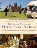 Behind the Scenes at Downton Abbey (Hardcover)