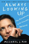 Always Looking Up: The Adventures of an Incurable Optimist (Paperback)