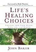Life's Healing Choices: Freedom from Your Hurts, Hang-ups, and Habits (Hardcover)