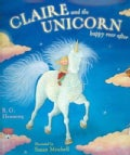 Claire And the Unicorn: Happy Ever After (Hardcover)