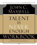 Talent Is Never Enough: Discover the Choices That Will Take You Beyond Your Talent (Paperback)