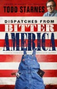 Dispatches from Bitter America: A Gun Toting, Chicken Eating Son of a Baptist's Culture War Stories (Paperback)