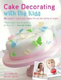 Cake Decorating With the Kids: 30 modern cakes and bakes for all the family to make (Paperback)