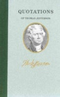 Quotations of Thomas Jefferson (Hardcover)