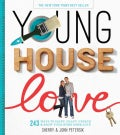 Young House Love: 243 Ways to Paint, Craft, Update, and Show Your Home Some Love (Hardcover)