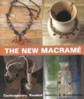 The New Macrame: Contemporary Knotted Jewelry & Accessories (Paperback)