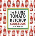 Heinz Tomato Ketchup Cookbook: An Inventive and Unexpected Recipe Collection (Hardcover)