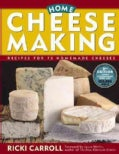 Home Cheese Making: Recipes for 75 Delicious Cheeses (Paperback)
