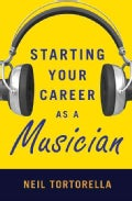 Starting Your Career As a Musician (Paperback)
