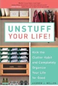 Unstuff Your Life!: Kick the Clutter Habit and Completely Organize Your Life for Good (Paperback)
