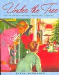 Under the Tree: The Toys and Treats That Made Christmas Special, 1930-1970 (Hardcover)