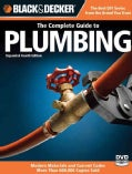 Black & Decker The Complete Guide to Plumbing: Modern Materials and Current Codes, All New Guide to Working With ... (Paperback)