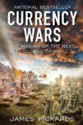 Currency Wars: The Making of the Next Global Crisis (Hardcover)