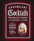Apothecary Cocktails: Restorative Drinks from Yesterday and Today (Hardcover)