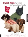 Stylish Knits For Dogs: 30 Projects To Knit In A Weekend (Paperback)