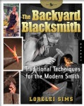 The Backyard Blacksmith: Traditional Techniques for the Modern Smith (Paperback)